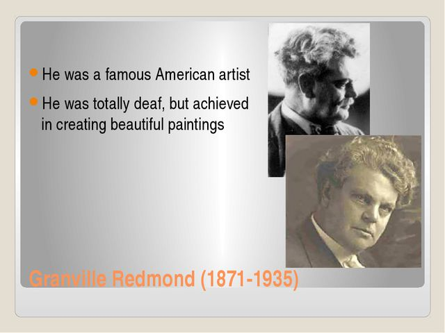 Granville Redmond (1871-1935) He was a famous American artist He was totally...