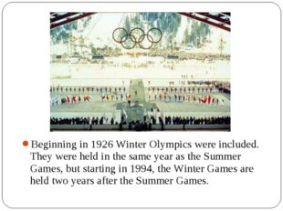 Beginning in 1926 Winter Olympics were included. They were held in the same y
