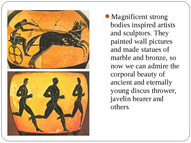 Magnificent strong bodies inspired artists and sculptors. They painted wall p...