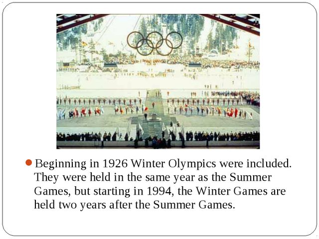 Beginning in 1926 Winter Olympics were included. They were held in the same y...