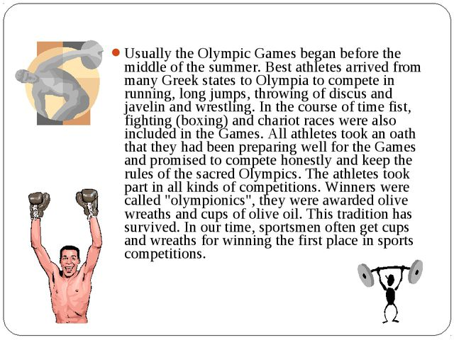 Usually the Olympic Games began before the middle of the summer. Best athlete...