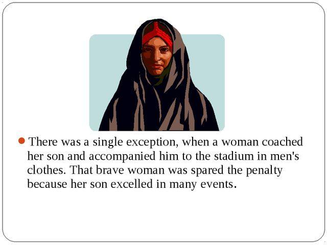 There was a single exception, when a woman coached her son and accompanied hi...