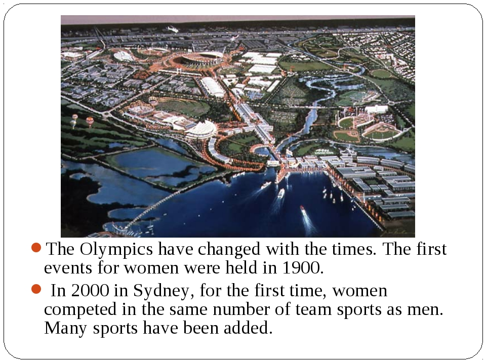 The Olympics have changed with the times. The first events for women were hel...