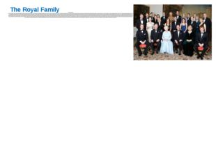 The Royal Family The Royal Family At present the British royal family is head