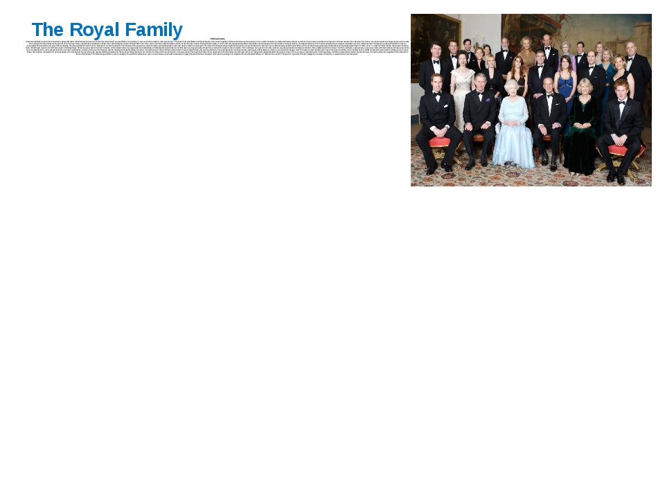 The Royal Family The Royal Family At present the British royal family is head...