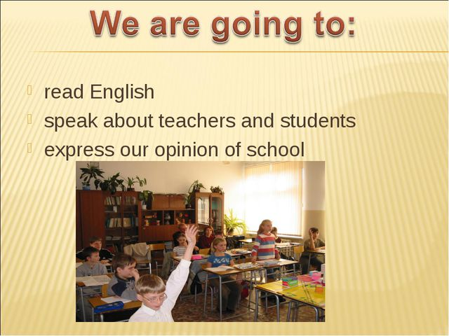 read English speak about teachers and students express our opinion of school