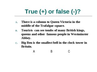True (+) or false (-)? There is a column to Queen Victoria in the middle of t