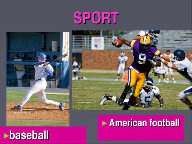 SPORT baseball American football
