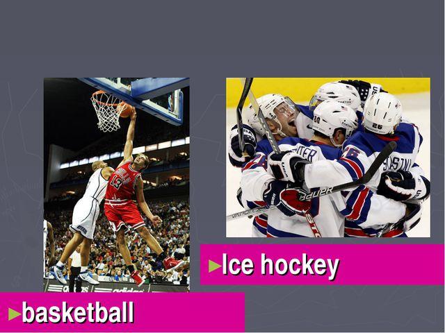 basketball Ice hockey