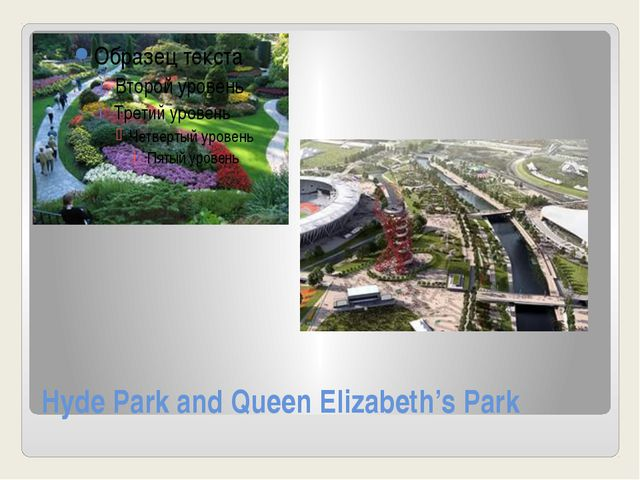 Hyde Park and Queen Elizabeth's Park