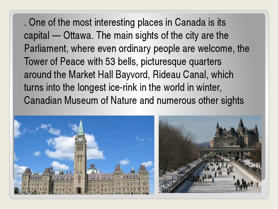 . One of the most interesting places in Canada is its capital — Ottawa. The...