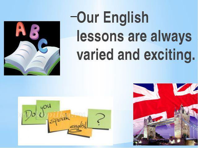 Our English lessons are always varied and exciting.
