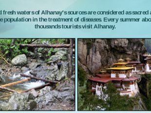 Cold and fresh waters of Alhanay's sources are considered as sacred and used