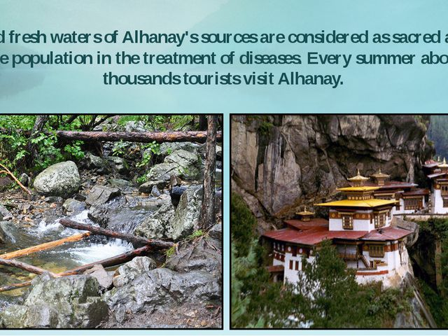 Cold and fresh waters of Alhanay's sources are considered as sacred and used...