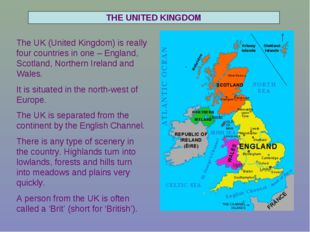 THE UNITED KINGDOM The UK (United Kingdom) is really four countries in one –