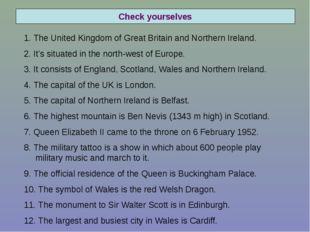 Check yourselves 1. The United Kingdom of Great Britain and Northern Ireland.