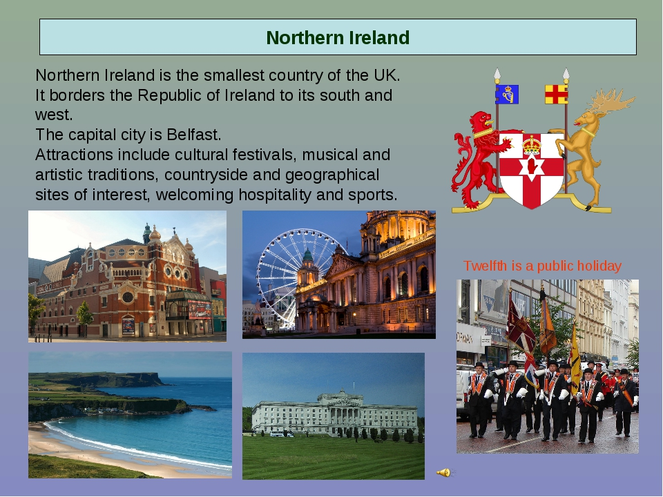 Northern Ireland Northern Ireland is the smallest country of the UK. It borde...