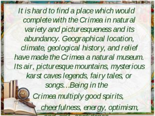 It is hard to find a place which would complete with the Crimea in natural va
