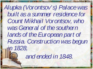 Alupka (Vorontsov's) Palace was built as a summer residence for Count Mikhail