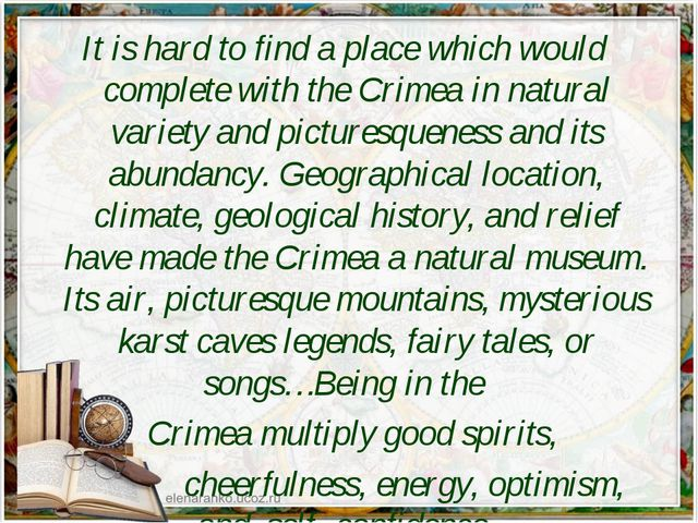 It is hard to find a place which would complete with the Crimea in natural va...
