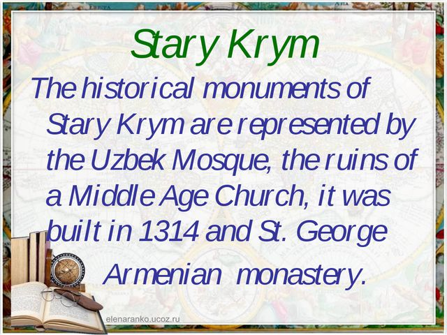 Stary Krym The historical monuments of Stary Krym are represented by the Uzbe...
