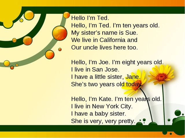 Hello I'm Ted. Hello, I'm Ted. I'm ten years old. My sister's name is Sue. We...