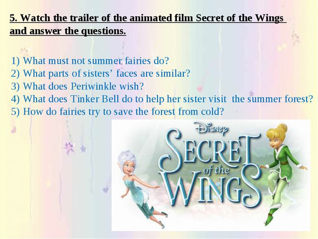 5. Watch the trailer of the animated film Secret of the Wings and answer the...
