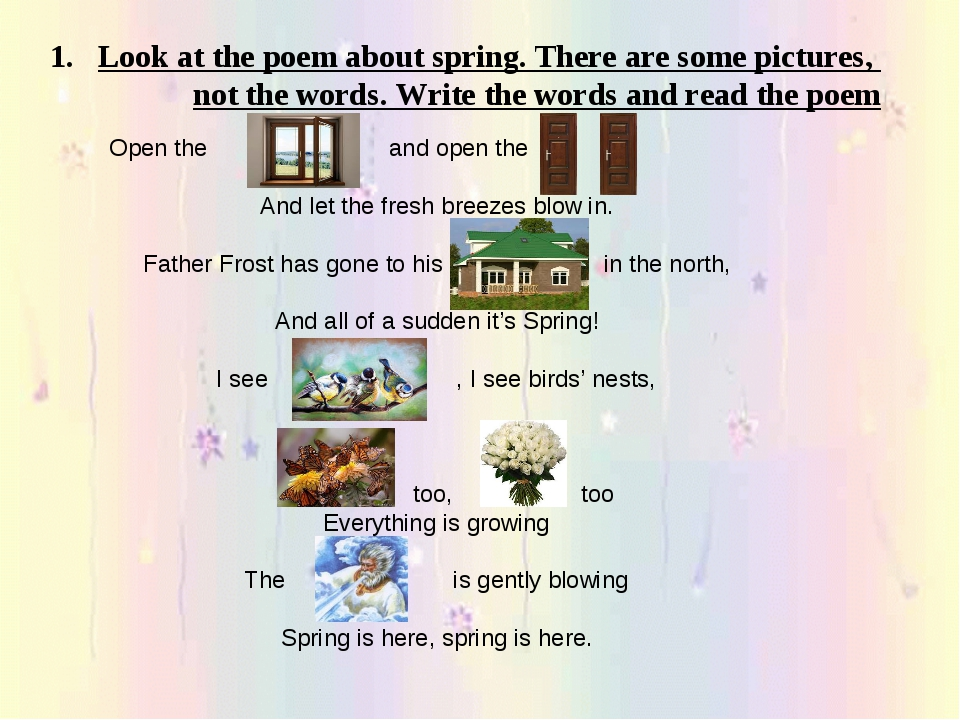 Look at the poem about spring. There are some pictures, not the words. Write...