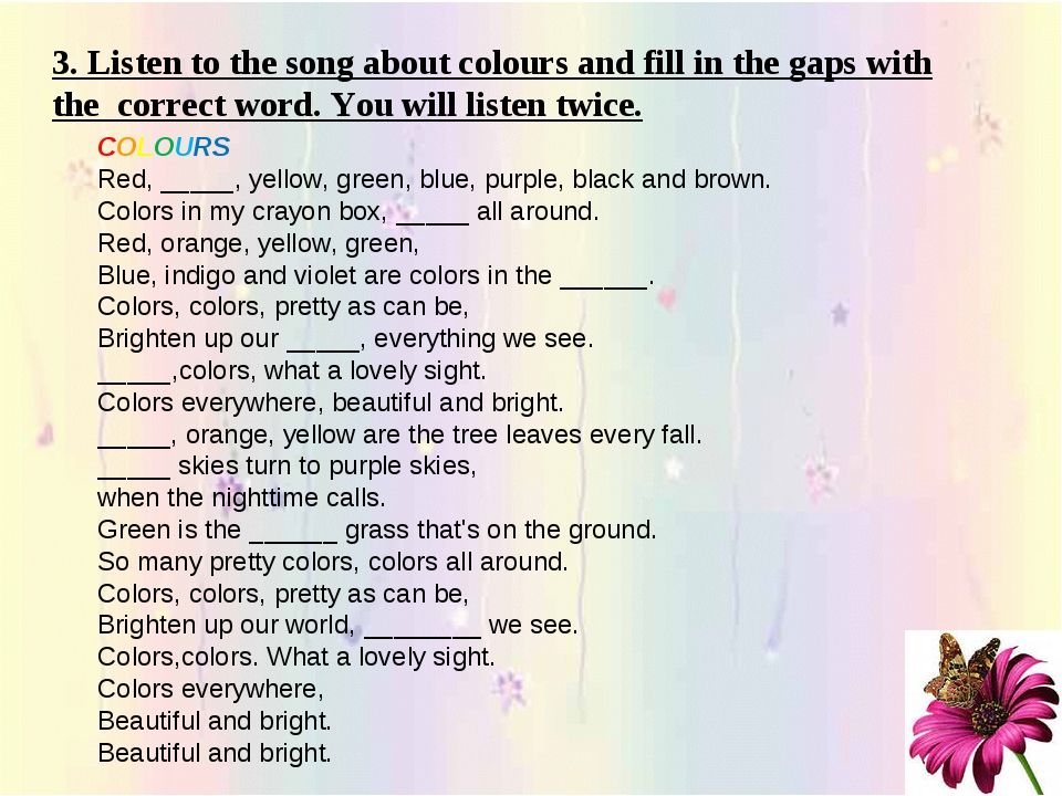 3. Listen to the song about colours and fill in the gaps with the correct wor...