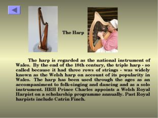 The harp is regarded as the national instrument of Wales.  By the end of the