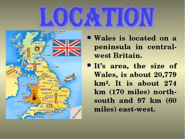 Wales is located on a peninsula in central- west Britain. It's area, the siz...