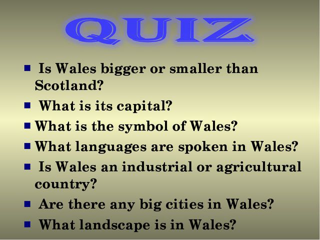 Is Wales bigger or smaller than Scotland? What is its capital? What is the s...