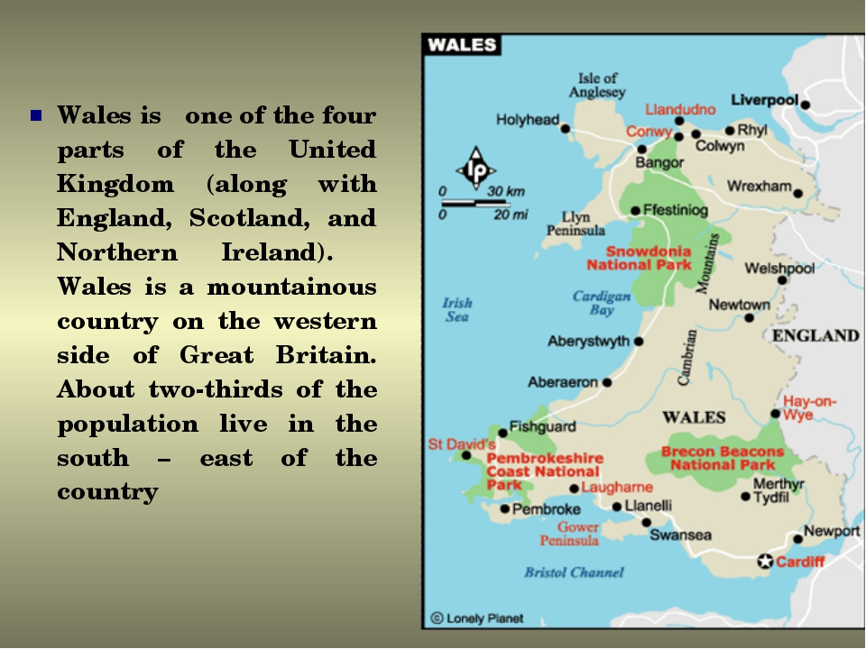 Wales is one of the four parts of the United Kingdom (along with England, Sco...