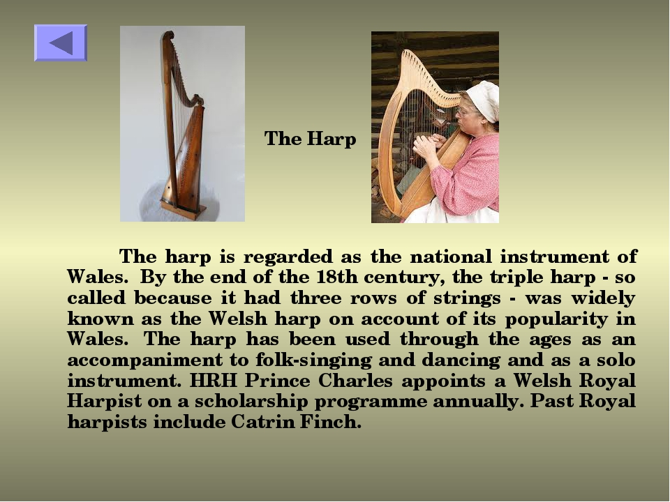 The harp is regarded as the national instrument of Wales.  By the end of the...