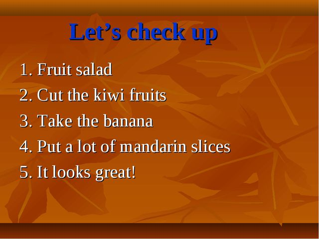 Let's check up 1. Fruit salad 2. Cut the kiwi fruits 3. Take the banana 4. Pu...