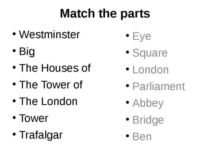 Match the parts Westminster Big The Houses of The Tower of The London Tower T...