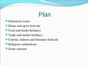 Plan Historical events Music and sport festivals Food and drinks holidays Tra