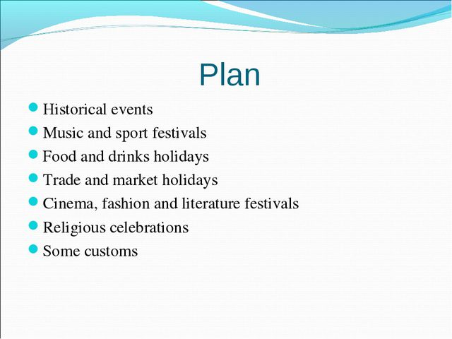 Plan Historical events Music and sport festivals Food and drinks holidays Tra...