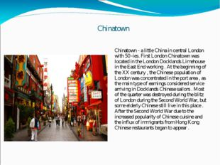 Chinatown Chinatown - a little China in central London with 50 -ies. First Lo