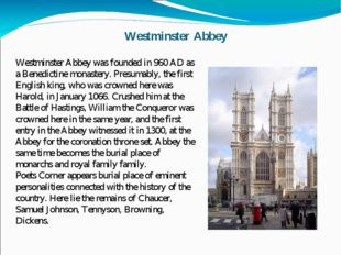 Westminster Abbey Westminster Abbey was founded in 960 AD as a Benedictine mo