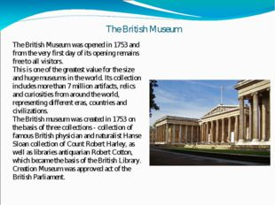 The British Museum The British Museum was opened in 1753 and from the very fi