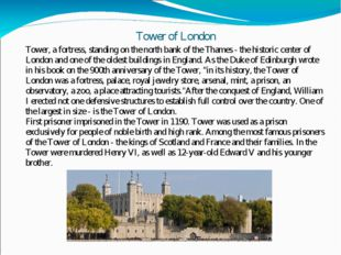 Tower of London Tower, a fortress, standing on the north bank of the Thames -