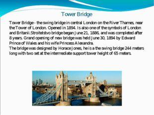 Tower Bridge Tower Bridge - the swing bridge in central London on the River T