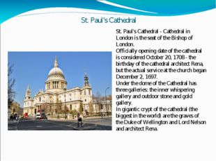 St. Paul's Cathedral St. Paul's Cathedral - Cathedral in London is the seat o