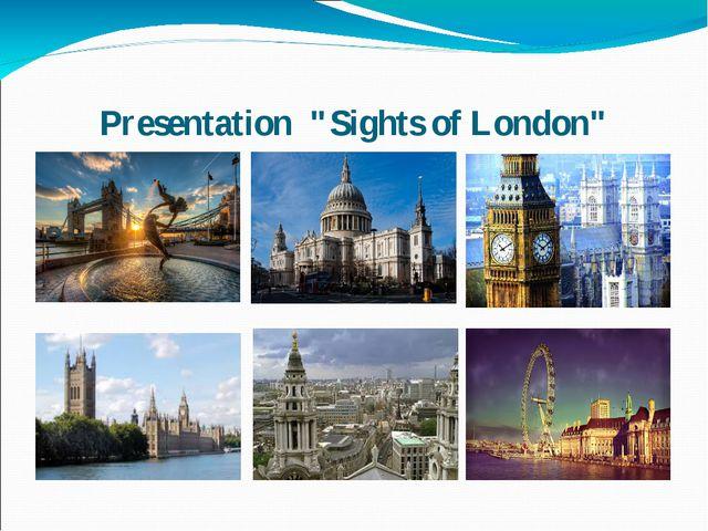"Presentation ""Sights of London"""