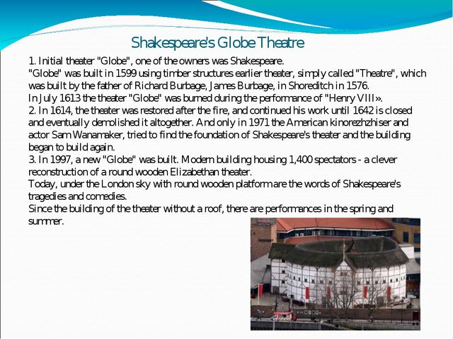 """Shakespeare's Globe Theatre 1. Initial theater """"Globe"""", one of the owners was..."""