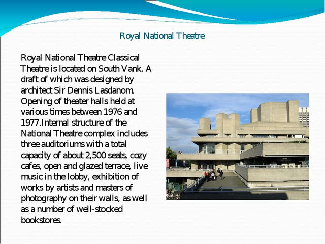 Royal National Theatre Royal National Theatre Classical Theatre is located on...