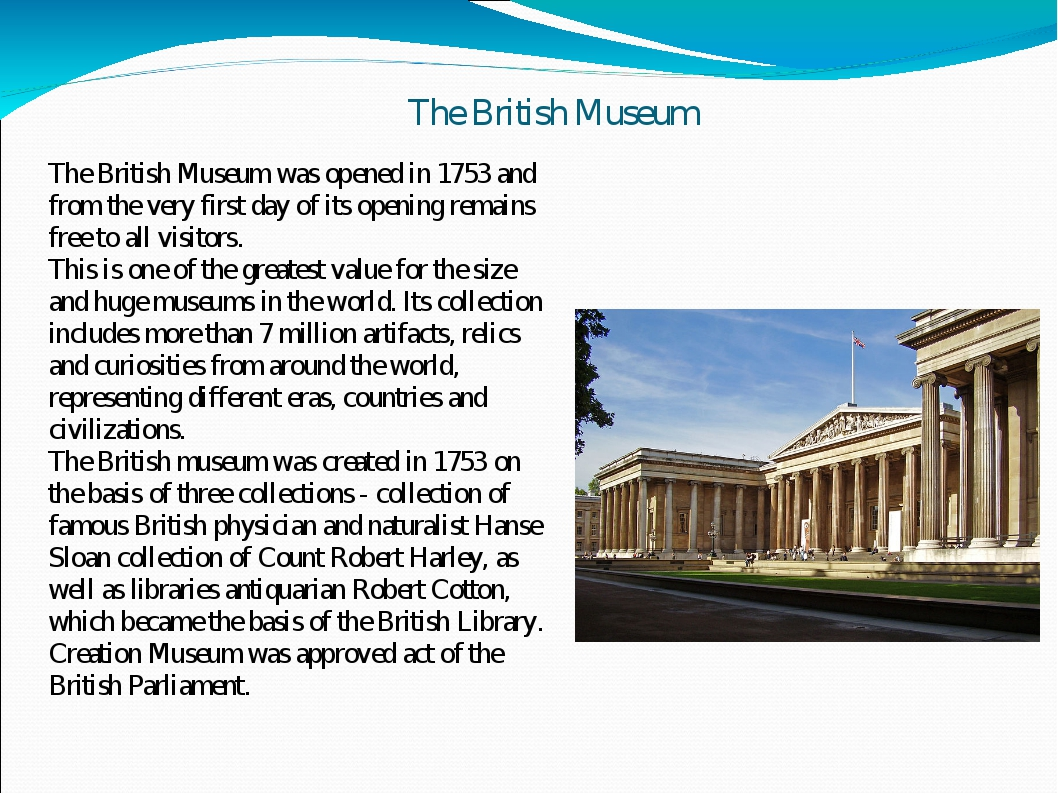 The British Museum The British Museum was opened in 1753 and from the very fi...