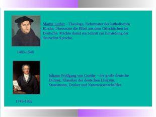 1483-1546 Martin Luther – Theologe, Reformator der katholischen Kirche. Übers