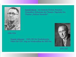1898-1956 Bertold Brecht – der deutsche Dichter, Prosaiker, Dramatiker, Refor